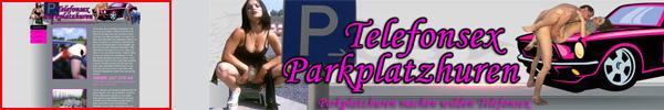 2 Parkplatzhuren und Rasthofschlampen am Sextelefon